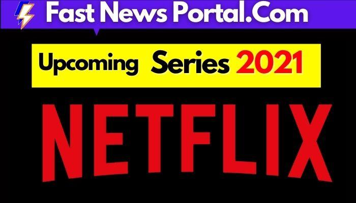 Upcoming Netflix Series 2021 India