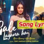 Gale Lagana Hai Song Lyrics
