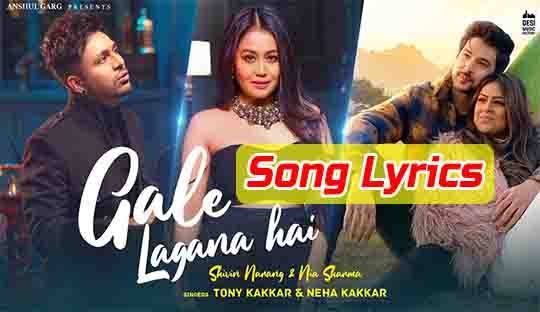 Gale Lagana Hai Song Lyrics