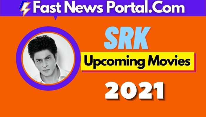shahrukh khan upcoming movies 2021 list