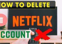 Best Ways To Delete Netflix Account 2021