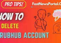 How to delete Grubhub Account 2021?