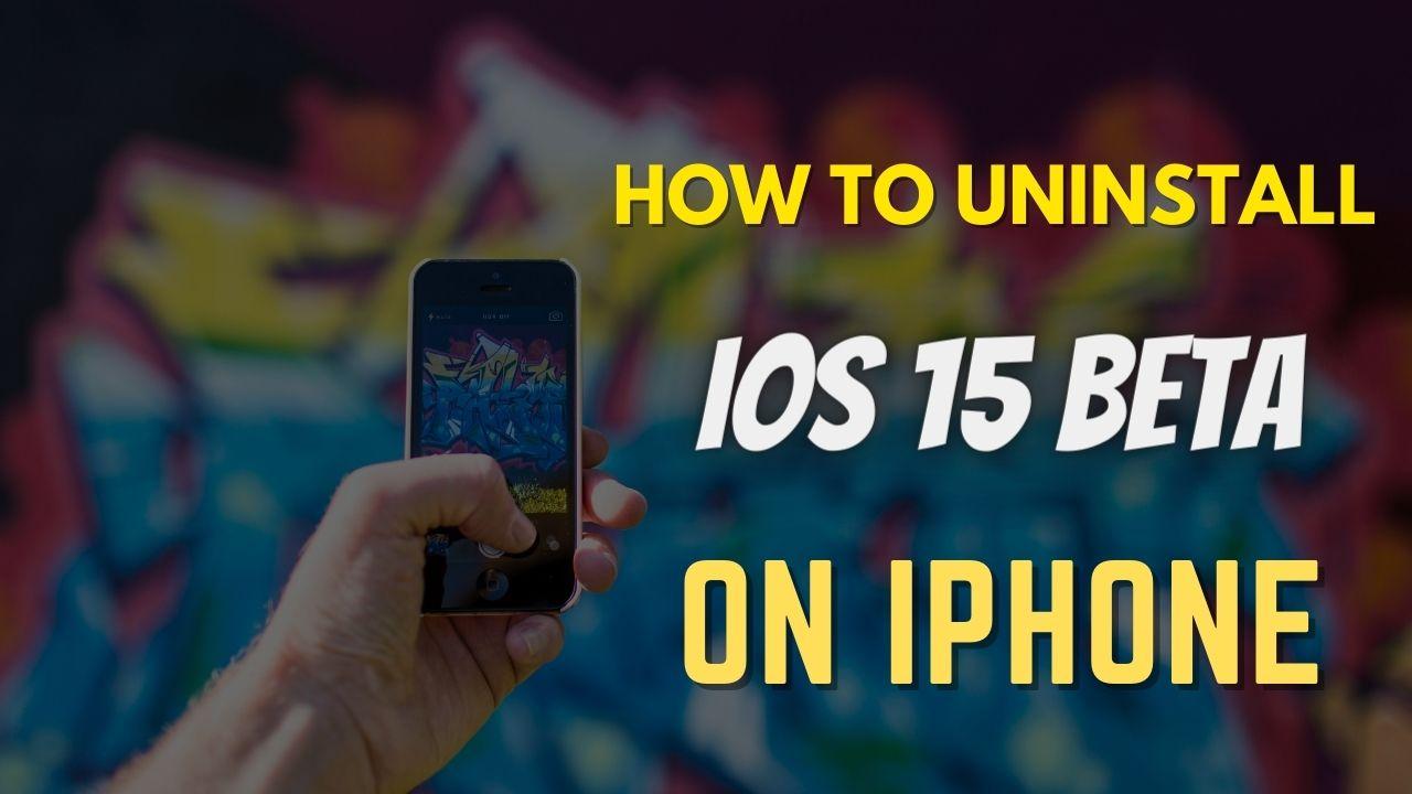 How to Uninstall iOS 15 Beta