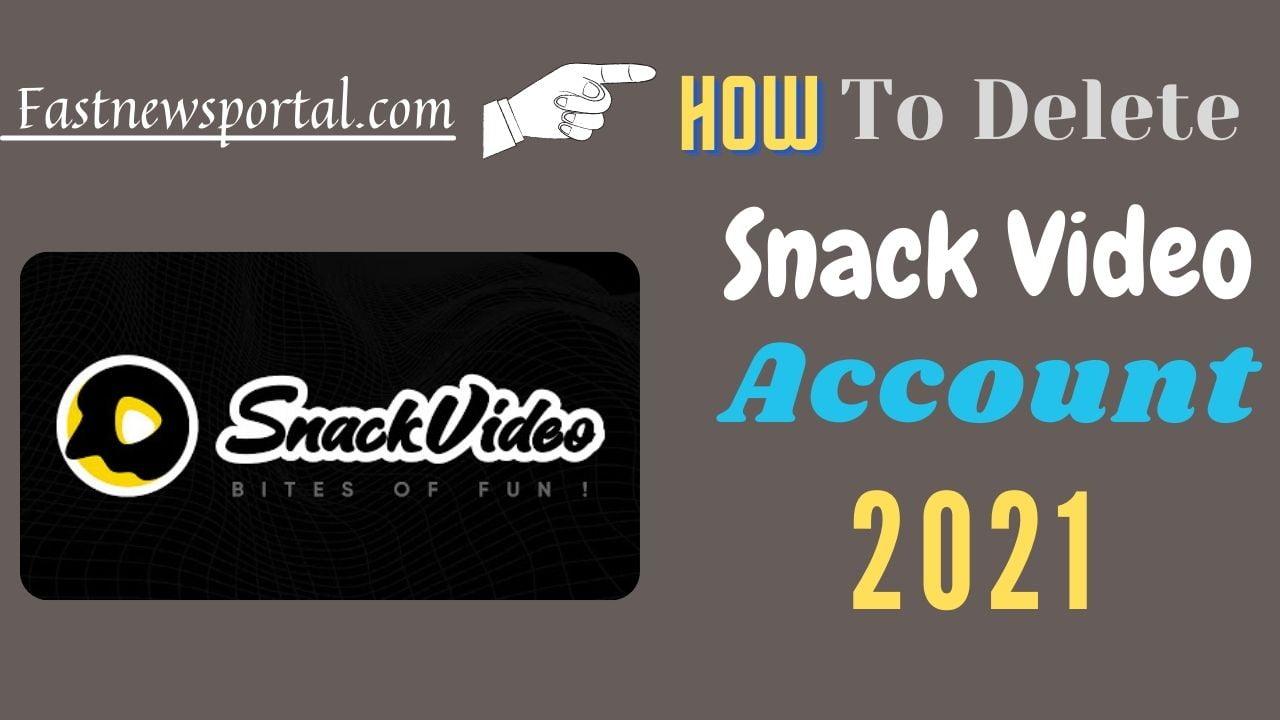 Delete Snack Video Account