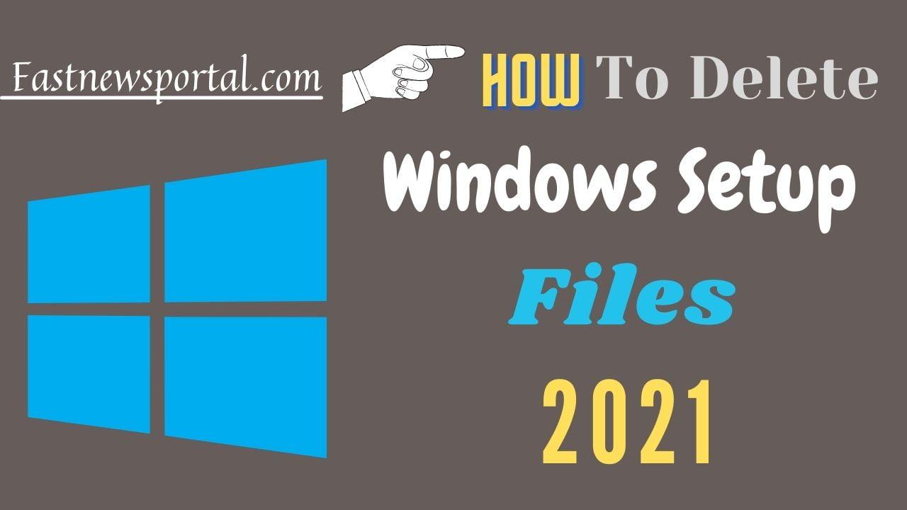 delete windows setup files
