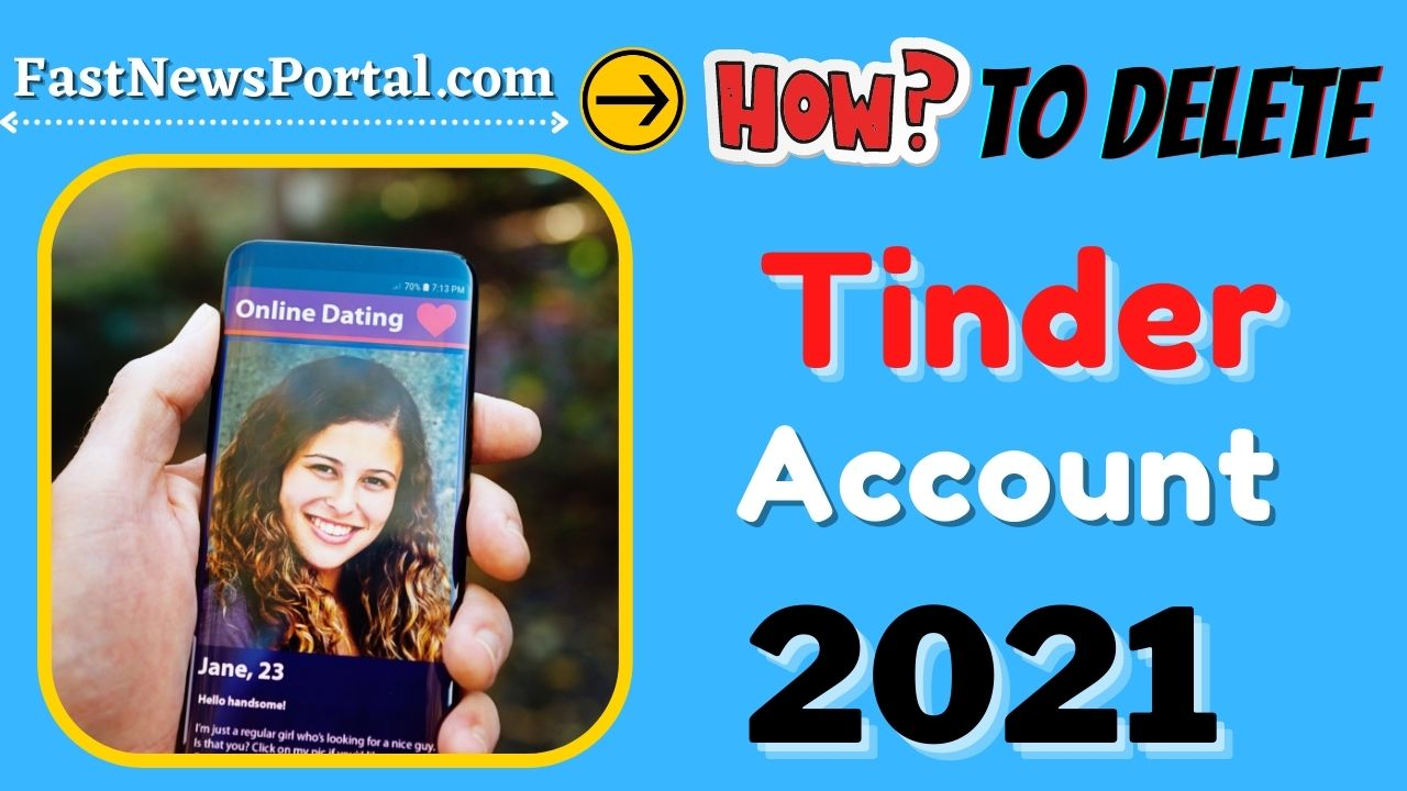 How to delete Tinder Account 2021