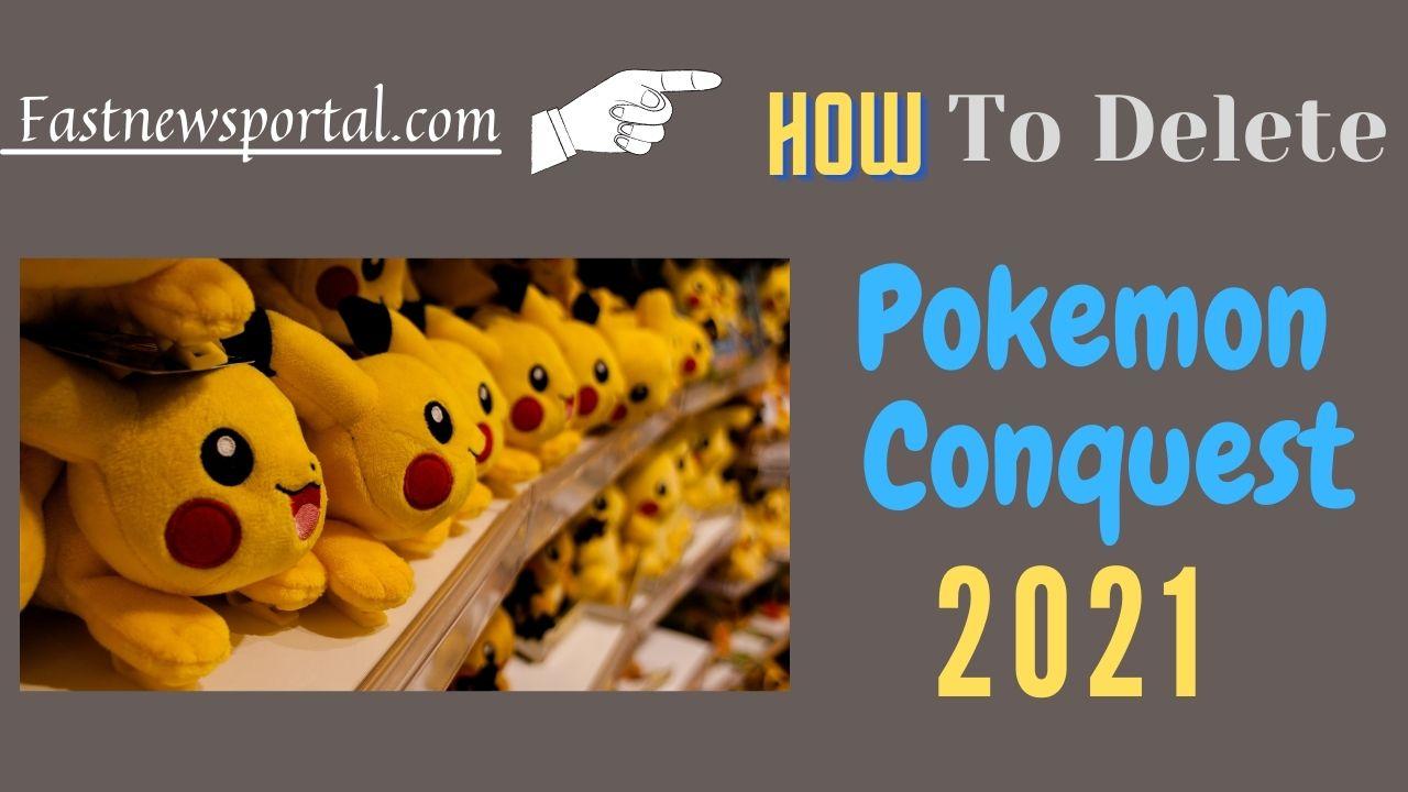 delete Pokemon Conquest